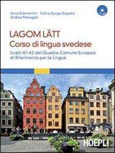 Libro Lagom Latt. Corso di lingua svedese. Livelli A1-A2 del quadro comune europeo di riferimento per le lingue. Con CD Audio formato MP3. Con DVD-ROM Anna Brännström , Celina Bunge Repetto , Andrea Meregalli