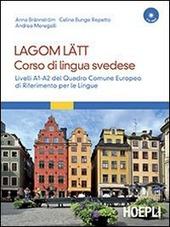 Lagom Latt. Corso di lingua svedese. Livelli A1-A2 del quadro comune europeo di riferimento per le lingue. Con CD Audio formato MP3. Con DVD-ROM