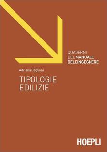 Tipologie edilizie. Ediz. illustrata - Adriana Baglioni - copertina