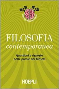 Foto Cover di Filosofia contemporanea. Questioni e risposte nelle parole dei filosofi, Libro di  edito da Hoepli