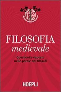 Libro Filosofia medievale. Questioni e risposte nelle parole dei filosofi