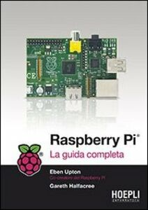 Libro Raspberry Pi. La guida completa Eben Upton , Gareth Halfacree