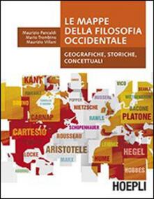 Le mappe della filosofia occidentale. Geografiche, storiche, concettuali - Maurizio Pancaldi,Mario Trombino,Maurizio Villani - copertina