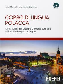 Tegliowinterrun.it Corso di lingua polacca. Livelli A1-B1 del quadro comune Europeo di riferimento per le lingue. Con 2 CD Audio Image