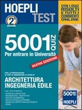 Hoepli test. 5001 quiz per entrare in università. Per le prove di ammissione a architettura, ingegneria edile