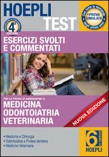 Hoepli test. Esercizi svolti e commentati per i test di amissione all'università. Vol. 6: Medicina, odontoiatria e protesi dentaria. - copertina