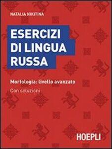 Libro Esercizi di lingua russa. Morfologia: livello avanzato. Con soluzioni Natalia Nikitina