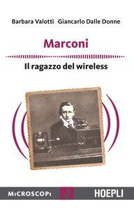 Libro Marconi. Il ragazzo del wireless Barbara Valotti , Giancarlo Delle Donne