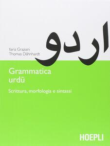 Libro Grammatica urdu. Scrittura, morfologia e sintassi Ilaria Graziani , Thomas Dahnhardt