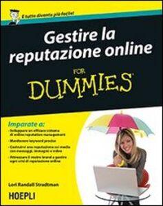 Foto Cover di Gestire la reputazione online For Dummies, Libro di Lori Randall Stradtman, edito da Hoepli