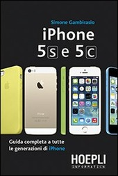 IPhone 5S e 5C. Guida completa a tutte le generazioni di IPhone