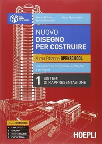 Nuovo disegno per costruire. Con e-book. Con espansione online. Per gli Ist. Tecnici per geometri - Miliani Marzio Marchesini Ivano Pavanelli Franca - wuz.it