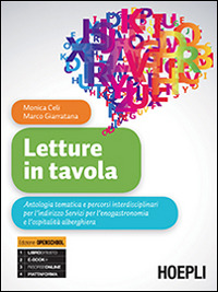 Letture in tavola. Con e-book. Con espansione online. Per gli Ist. tecnici e professionali - Celi Monica Giarratana Marco - wuz.it