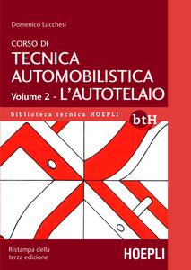 Libro Corso di tecnica automobilistica. Vol. 2: L'autotelaio. Domenico Lucchesi