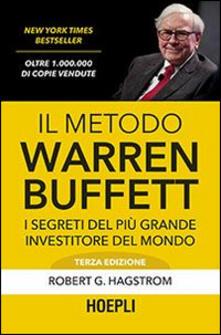 Il metodo Warren Buffett. I segreti del più grande investitore del mondo - Robert G. Hagstrom - copertina