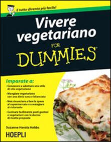 Vivere vegetariano For Dummies - Suzanne Havala Hobbs - copertina