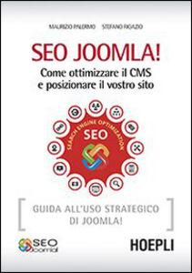 Foto Cover di SEO Joomla! Come ottimizzare il CMS e posizionare il vostro sito, Libro di Maurizio Palermo,Stefano Rigazio, edito da Hoepli