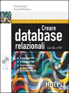 Libro Creare database relazionali. Con SQL e PHP Paolo Camagni , Riccardo Nikolassy