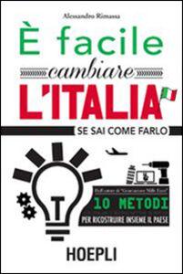 Libro È facile cambiare l'Italia se sai come farlo Alessandro Rimassa