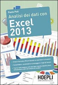 Foto Cover di Analisi dei dati con Excel 2013, Libro di Paolo Poli, edito da Hoepli
