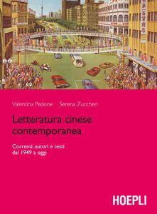 Libro Letteratura cinese contemporanea. Correnti, autori e testi dal 1949 a oggi Valentina Pedone , Serena Zuccheri