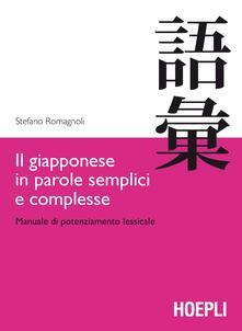 Il giapponese in parole semplici e complesse. Manuale di potenziamento lessicale - Stefano Romagnoli - copertina
