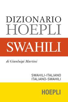 Dizionario swahili. Swahili-italiano, italiano-swahili - Gianluigi Martini - copertina