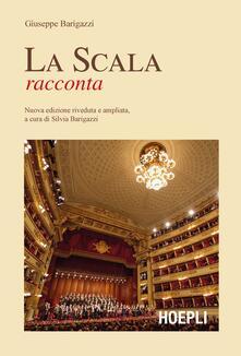 La Scala racconta - Giuseppe Barigazzi - copertina