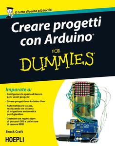 Libro Creare progetti con Arduino For Dummies Brock Craft