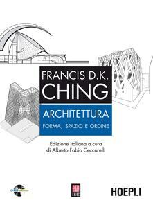 Architettura. Forma, spazio, ordine. Con CD-ROM - Francis D. Ching - copertina