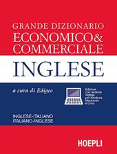 Grande dizionario economico & commerciale inglese. Inglese-italiano, italiano-inglese