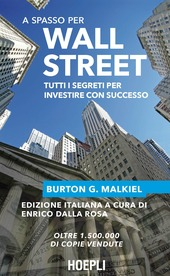 A spasso per Wall Street. Tutti i segreti per investire con successo