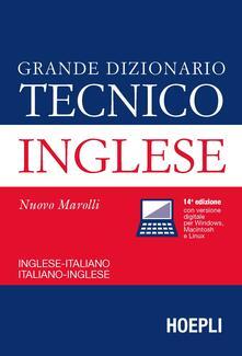 Grande dizionario tecnico inglese. Inglese-italiano, italiano-inglese - Giorgio Marolli - copertina