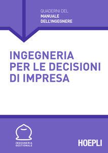 Libro Ingegneria per le decisioni d'impresa