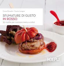 Promoartpalermo.it Sfumature di gusto in rosso. 35 ricette per cucinare menu a colori Image
