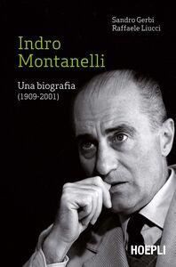 Foto Cover di Indro Montanelli. Una biografia (1909-2001), Libro di Sandro Gerbi,Raffaele Liucci, edito da Hoepli