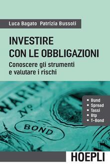 Investire con le obbligazioni. Conoscere gli strumenti e valutare i rischi.pdf