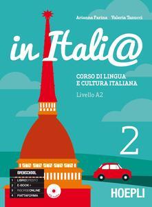 In Itali@. Livello A2. Corso di lingua e cultura italiana. Con CD Audio. Vol. 2 - Arianna Farina,Valeria Tanucci - copertina