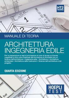 Osteriacasadimare.it Hoepli test. Manuale di teoria per i test di ammissione all'università. Vol. 2: Architettura, ingegneria edile. Image