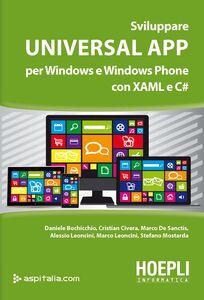 Foto Cover di Sviluppare universal app per Windows e Windows Phone con XAML e C#, Libro di  edito da Hoepli