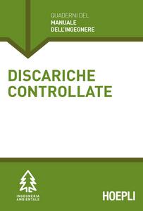 Libro Discariche controllate. Sezione Ingegneria ambientale Cinzia Acaia