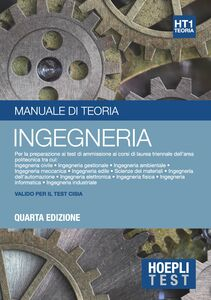 Foto Cover di Hoepli Test. Manuale di teoria per la preparazione ai test di ammissione all'università. Vol. 1: Ingegneria., Libro di  edito da Hoepli