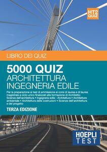 Libro Hoepli Test. 5000 quiz. Architettura, ingegneria edile. Vol. 2