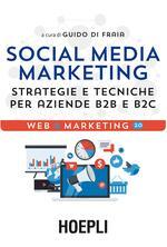 Social media marketing. Strategie e tecniche per aziende B2B e B2C