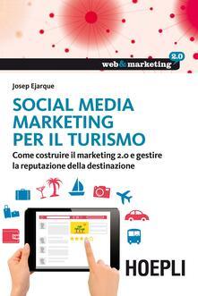 Listadelpopolo.it Social Media Marketing per il turismo. Come costruire il marketing 2.0 e gestire la reputazione della destinazione Image