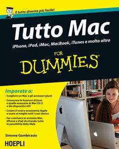 Foto Cover di Tutto Mac For Dummies. IPhone, iPad, iMac, MacBook, iTunes e molto altro, Libro di Simone Gambirasio, edito da Hoepli