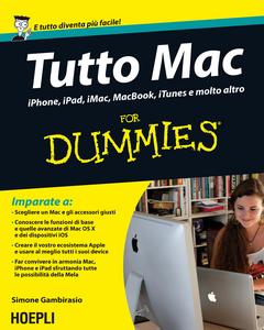 Libro Tutto Mac For Dummies. IPhone, iPad, iMac, MacBook, iTunes e molto altro Simone Gambirasio