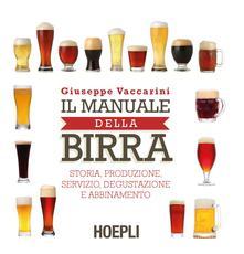 Il manuale della birra. Storia, produzione, servizio, degustazione e abbinamento - Giuseppe Vaccarini - copertina