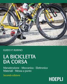 Vitalitart.it La bicicletta da corsa. Manutenzione, meccanica, elettronica, materiali, messa a punto Image