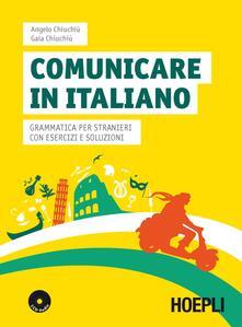 Lpgcsostenible.es Comunicare in italiano. Grammatica per stranieri con esercizi e soluzioni. Con 2 CD Audio Image